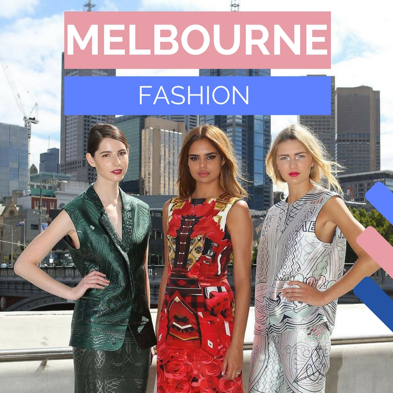 Melbourne Fashion | Fashion in Melbourne