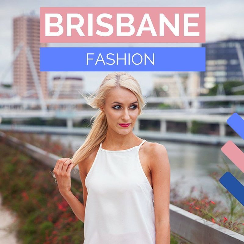 Brisbane Fashion | Fashion in Brisbane